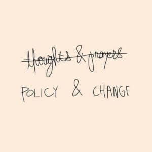 thoughts prayers policy change active shooter